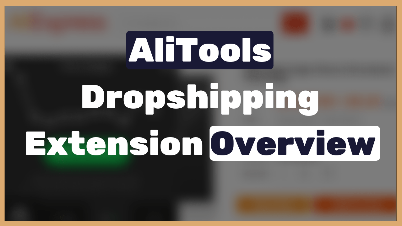 AliTools-AliExpress-dropshipping-extension-full-overview