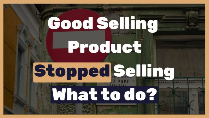 What-to-do-with-a-good-eBay-selling-product-which-stopped-selling-or-went-to-out-of-stock-Advanced