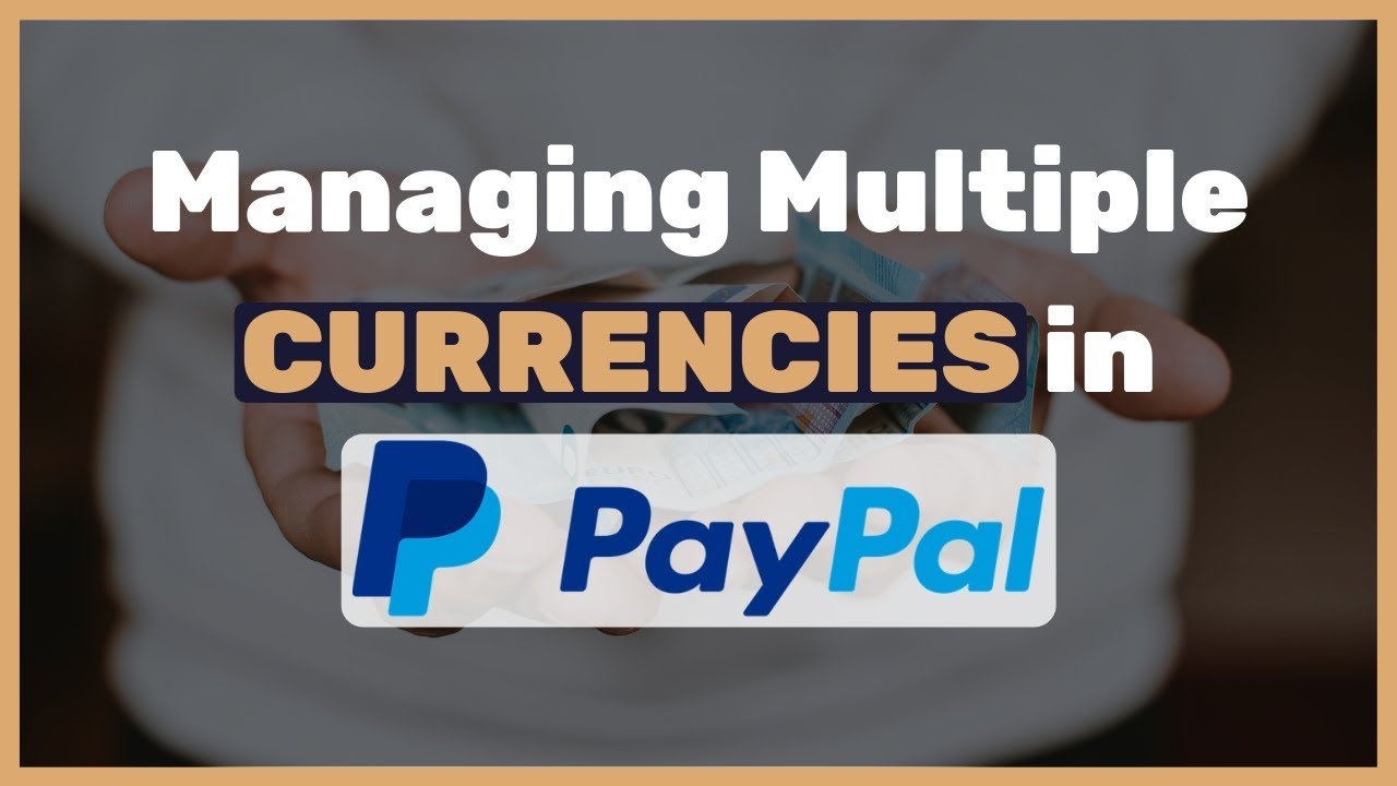 How-to-add-more-currencies-to-your-PayPal-account-If-you-dont-do-this-you-lose-money