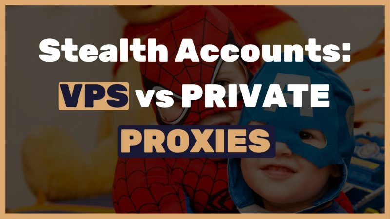 Stealth-accounts-Should-I-use-VPS-Like-Amazon-AWS-or-Private-Proxies-with-Portable-Firefox