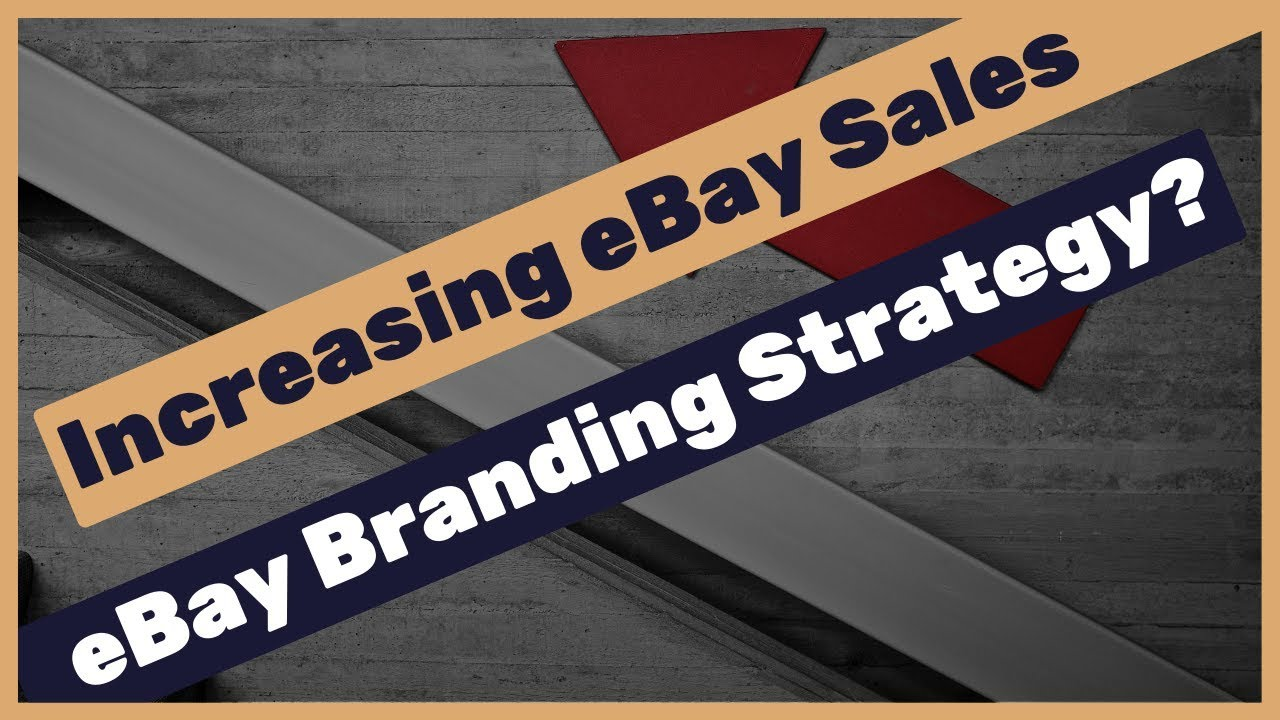 How-to-increase-our-eBay-sales-by-5-7-using-eBay-branding-strategy-2-branding-types-explained