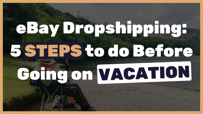 5-steps-to-go-to-vacation-without-putting-your-eBay-store-in-vacation-mode-The-easiest-way
