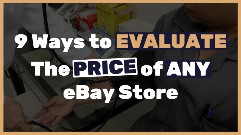 How-to-evaluate-the-price-of-an-eBay-store-For-both-buying-selling