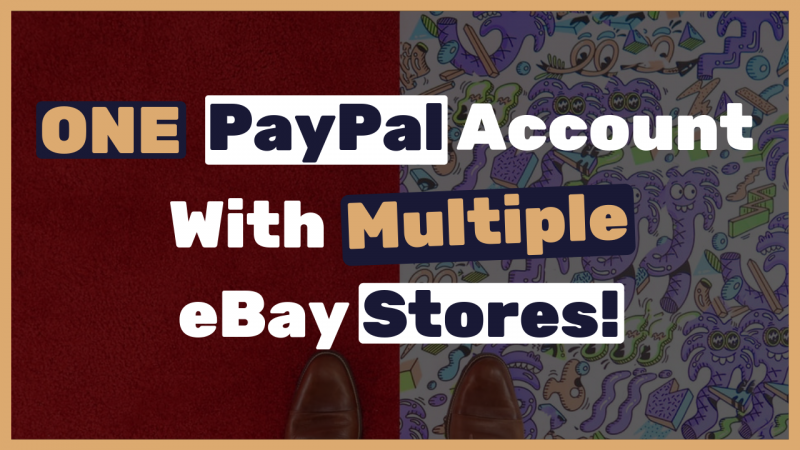 How-to-work-with-one-PayPal-account-for-multiple-eBay-stores-stealth-accounts-trick