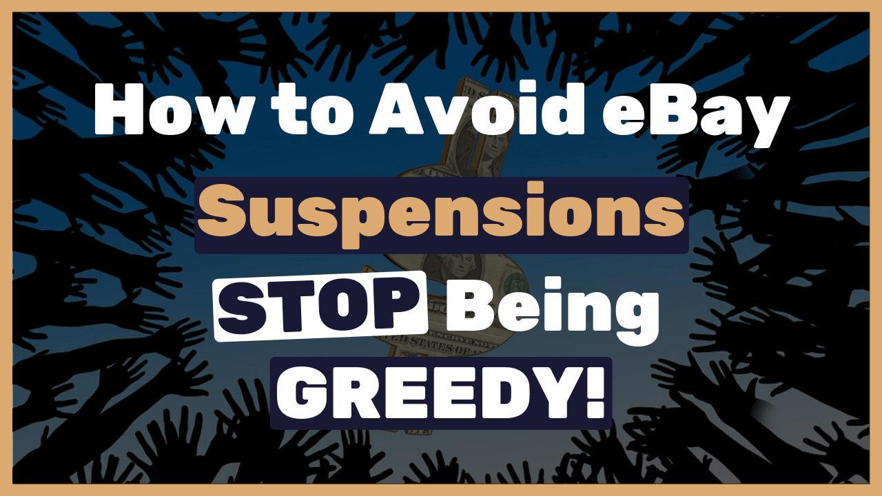 Stop-being-greedy-Avoid-being-suspended-on-eBay-2-main-methods-explained