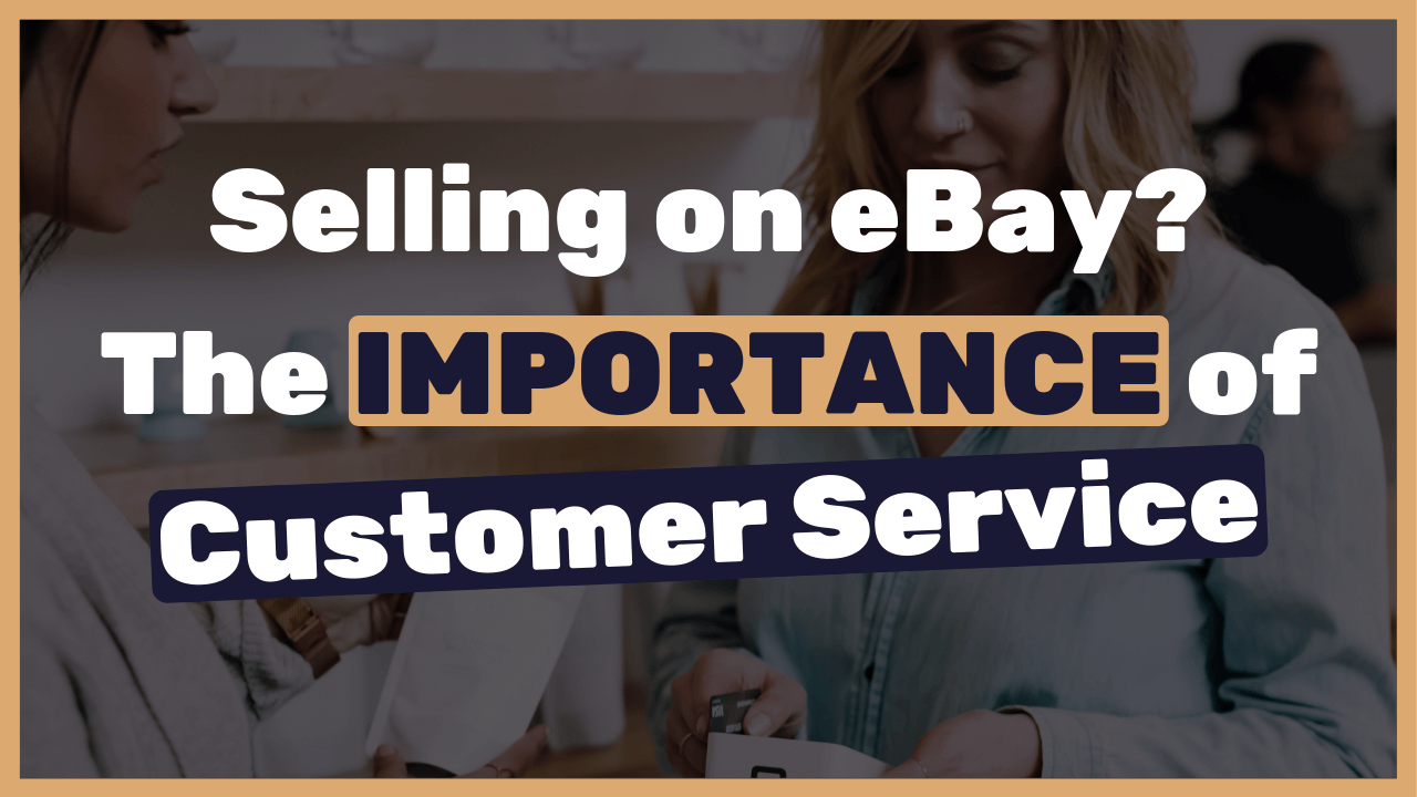 5 Reasons Why Customer Service Is Important For Your Ebay