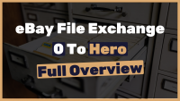 eBay-File-Exchange_-Everything-You-Need-To-Know-Full-Overview
