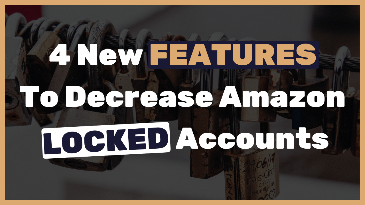 4-New-Features-That-Will-Decrease-The-Amount-Of-Locked-Amazon-Accounts-One-Surprise