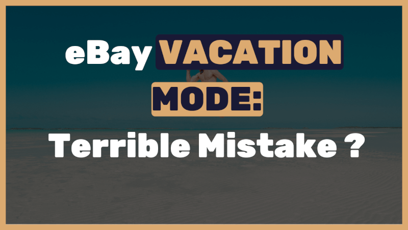 EBay Vacation Mode Feature - Terrible Mistake?