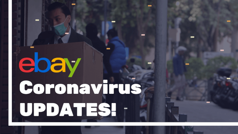 eBay Latest Updates About The Coronavirus Pandemic
