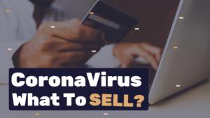 what to sell during coronavirus