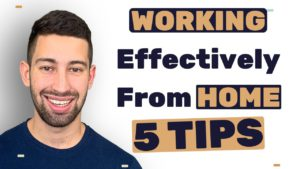 5 Things To Do To Effectively Work From Home