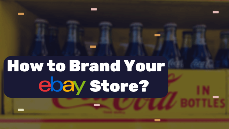 How-to-Brand-Your-eBay-Store_-Getting-Maximum-Traffic-and-Skyrocket-Your-Sales-Full-Guide